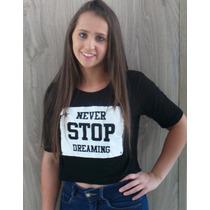 Blusa T-shirt Dispositivo - Never Stop Dreaming - Preta