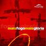 Cd Santa Geração - Mais Fogo Mais Glória ( Antônio Cirilo )