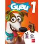 Guau 1 (áreas Integradas) | Ed. Sm