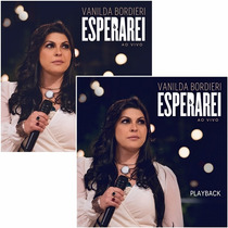 Cd + Playback Vanilda Bordieri - Esperarei - Ao Vivo