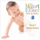 Cd The Mozart Effect Vol 3 Daytime Playtime Music For Babies