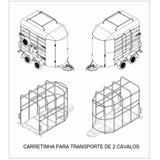 Projeto Carretinha Reboque Para 02 Cavalos + Brindes