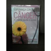 Livro Esperança Contra O Câncer - A Mente Ajuda O Corpo