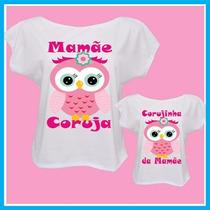 Kit Tal Mãe Tal Filha Personalizado Blusa Camiseta, Infantil