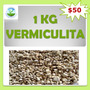 Vermiculita 1kg, Germinación, Sustrato, Hidroponia