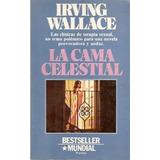 Irving Wallace. La Cama Celestial