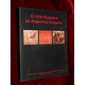 Arte Rupestre.argentina Indígena Etnica.patagonia.noroeste.