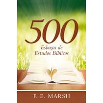 Livro 500 Esboços De Estudos Bíblicos - F. E. Marsh