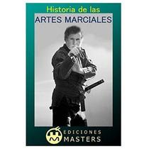 Libro Historia De Las Artes Marciales - Nuevo