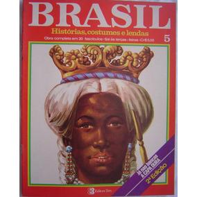 Revista Brasil Histórias, Costumes, E Lendas - Fascículo 5.
