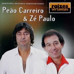 Peão Carreiro & Zé Paulo - Raízes Sertanejas - Cd
