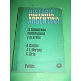 Historia Argentina: La Democracia Constitucional Y Su Crisis