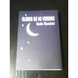 Elogio De Mi Verdad - Inés Zanini - Libro