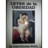 Las Leyes De La Obesidad - Dr. Jorge Huerta