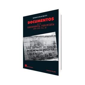 Baschetti. Documentos Resistencia Peronista 1955-1970. 2 Ts