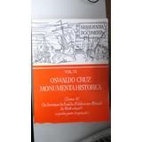 Brasiliensia Documenta Vol Vi Oswaldo Cruz Monumenta Histori