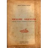 Folklore Argentino Cantares, Leyendas Y Tradiciones- Anzalaz