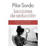 Pilar Sordo Lecciones De Seducción / Lectura Femenina Ebooks