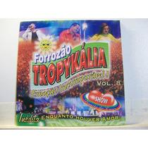 Forrozão Tropykália, Vol. 8, Cd Original Raro
