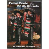 Dvd Pedro Bento E Zé Da Estrada - 55 Anos De Sucessos - Lacr