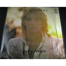 Rod Stewart - Libre Y Alegre Lp