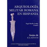 Arqueologia Militar Romana En Hispania Madrid.c Envío Gratis