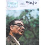Salvador Allende - Juvencio Valle- Manuel Rojas- En Viaje
