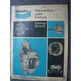 Catálogo Gral Repuestos Para Frenos Bendix Para Autos Marcas