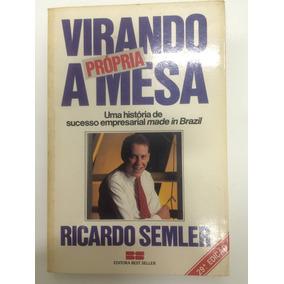Livro Virando A Própria Mesa - Ricardo Semler