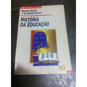 História Da Educação - Nelson Piletti Claudino Piletti
