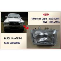 Farol Toyota Hilux 2002 À 2005 Simples/dupla Sw4 93 À 95 Esq