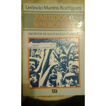 Partidos E Sindicatos - Escritos De Sociologia Política