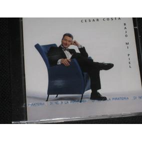 César Costa * Bajo Mi Piel * C D 10 Tracks