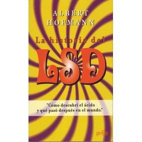 Libro: La Historial Del Lsd - Albert Hofmann - Pd