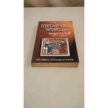 The Medieval World:edited By Jacques Le Goff:1997 :