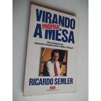 * Livro - Virando A Propria Mesa - Ricardo Semler
