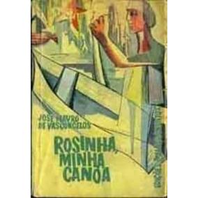 Livro Rosinha Minha Canoa José Mauro De Vasconcelos