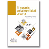 Espacio De La Movilidad Urbana - Ed. Cafe De Las Ciudades