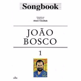 Songbook João Bosco Vol 1 E 2 Completo - Chediak (ebook)
