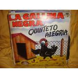 Vinilo Quinteto Alegria La Gallina Negra P1