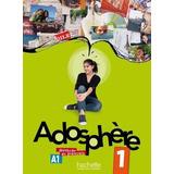 Adosphere 1 Livre De L Eleve + Audio Cd - Hachette
