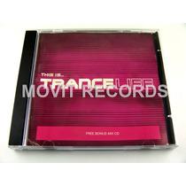This Is Trance Life Cd Raro Edición 2000 Imp England