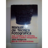 Manual De Técnica Fotográfica - John Hedgecoe -