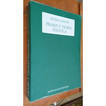 Práxis Y Teoría Política, Severo Iglesias, Morevallado 2007