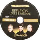 Curso Cabeleireiro - Dvd Reflexo Luzes E Mechas