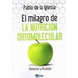 Milagro De La Nutricion Ortomolecular Bienestar