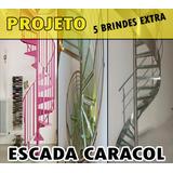 Projeto Fabricação De Escadas Caracol ( Leia Descrição)