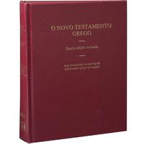O Novo Testamento Grego - 4 Edição Revisada Com Dicionário