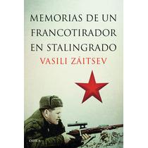 Memorias De Un Francotirador En Stalingrado Vasili Zaitsev