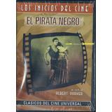 El Pirata Negro De Albert Parker Los Inicios Del Cine Dvd Nu